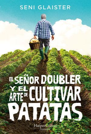 SEÑOR DOUBLER Y ARTE DE CULTIVAR PATATAS