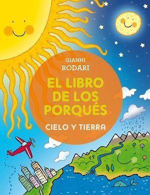 LIBRO DE LOS PORQUES-CIELO Y TIERRA