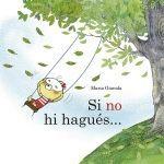 SI NO HI HAGUES... (CATALAN)