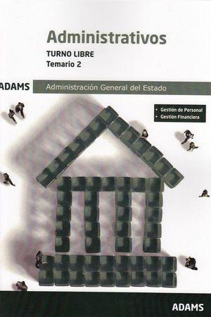 ADMINISTRATIVOS ADMINISTRACIÓN DEL ESTADO TURNO LIBRE. TEMARIO 2 . ADAMS 2019