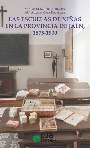 LAS ESCUELAS DE NIÑAS EN LA PROVINCIA DE JAÉN, 1875-1930