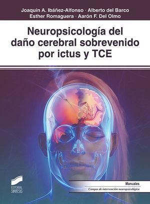 NEUROPSICOLOGÍA DEL DAN~O CEREBRAL SOBREVENIDO POR ICTUS Y TCE