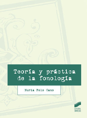 TEORÍA Y PRÁCTICA DE LA FONOLOGÍA