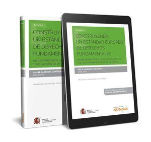 CONSTRUYENDO UN ESTÁNDAR EUROPEO DE DERECHOS FUNDAMENTALES (PAPEL + E-BOOK)