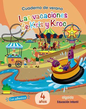 CUADERNO VERANO: LAS VACACIONES DE KRIS Y KROC 4 AÑOS