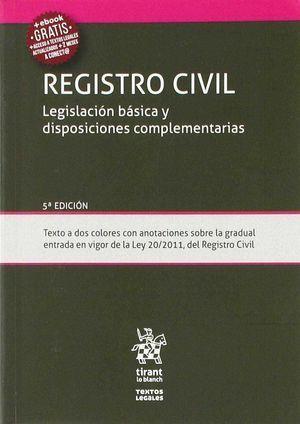 REGISTRO CIVIL LEGISLACIÓN BÁSICA Y DISPOSICIONES COMPLEMENTARIAS 5ªED 2018 TIRANT LO BLANCH