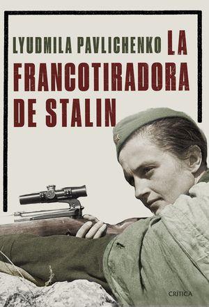 LA FRANCOTIRADORA DE STALIN