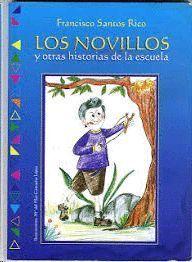 LOS NOVILLOS Y OTRAS HISTORIAS DE LA ESCUELA