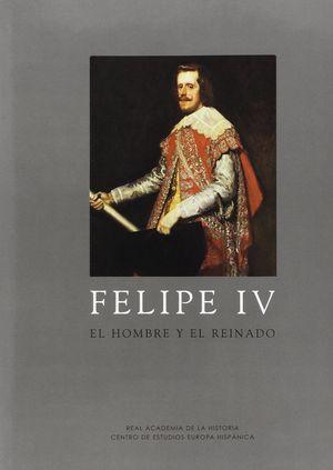 FELIPE IV EL HOMBRE Y EL REINADO