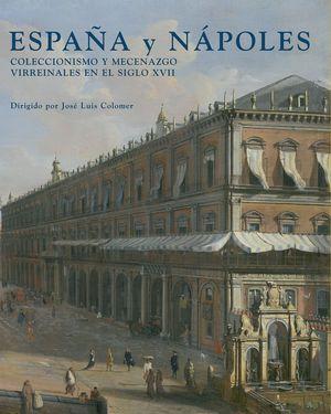 ESPAÑA Y NAPOLES: COLECCIONISMO Y MECENAZGO