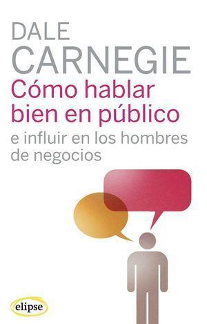 COMO HABLAR BIEN EN PUBLICO E INFLUIR EN LOS HOMBRES DE NEGOCIOS