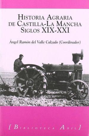 HISTORIA AGRARIA DE CASTILLA-LA MANCHA SIGLOS XIX-XXI