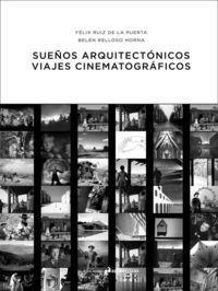 SUEÑOS ARQUITECTÓNICOS. VIAJES CINEMATOGRÁFICOS