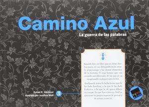 CAMINO AZUL (SERIE AZUL 3 DE 8). LA GUERRA DE LAS PALABRAS