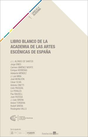 LIBRO BLANCO DE LA ACADEMIA DE LAS ARTES ESCÉNICAS DE ESPAÑA