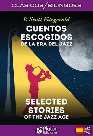 CUENTOS ESCOGIDOS DE LA ERA DEL JAZZ SELECTED STORIES OF JA