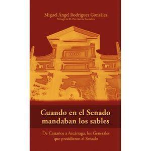 CUANDO EN EL SENADO MANDABAN LOS SABLES
