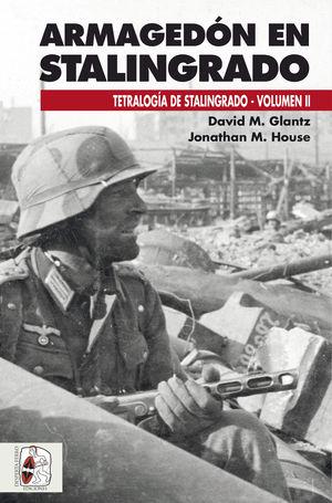 TETRALOGIA DE STALINGRADO II. ARMAGEDÓN EN STALINGRADO