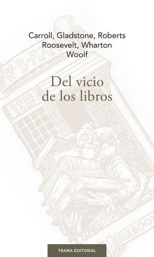 DEL VICIO DE LOS LIBROS
