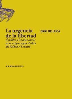 LA URGENCIA DE LA LIBERTAD
