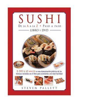 SUSHI DE LA A LA Z. PASO A PASO. LIBRO+DVD