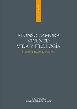 ALONSO ZAMORA VICENTE: VIDA Y FILOLOGÍA