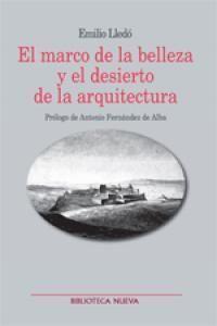 MARCO DE LA BELLEZA Y EL DESIERTO DE LA ARQUITECTURA