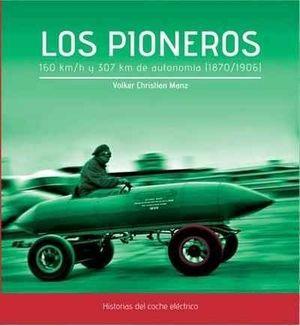 LOS PIONEROS. 160 KM/H Y 307 KM DE AUTONOMÍA (1870-1906)