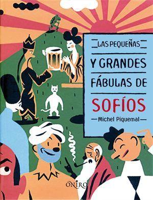 LAS PEQUEÑAS GRANDES FABULAS DE SOPHIOS