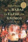 ENCICLOPEDIA DE LAS HADAS LOS ELFOS Y LOS GNOMOS