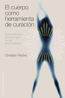 CUERPO COMO HERRAMIENTA (N.E) DE CURACION, EL
