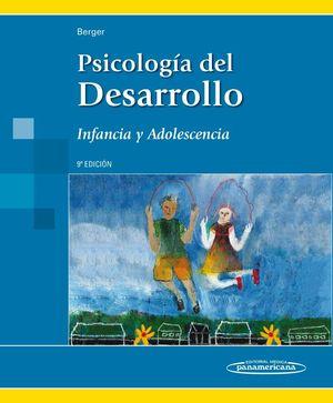 PSICOLOGÍA DEL DESARROLLO INFANCIA Y ADOLESCENCIA 9ª ED. BERGER