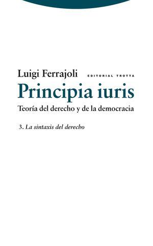 PRINCIPIA IURIS 3: TEORIA DEL DERECHO Y LA DEMOCRACIA