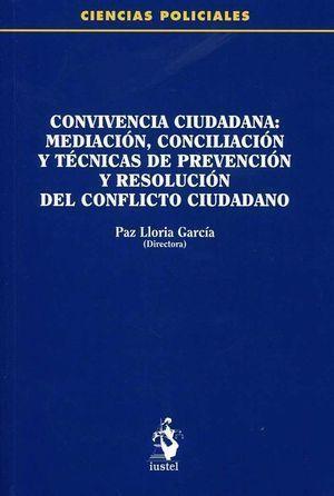 CONVIVENCIA CIUDADANA: MEDIACIÓN, CONCILIACIÓN Y TÉCNICAS DE PREVENCIÓN Y RESOLU