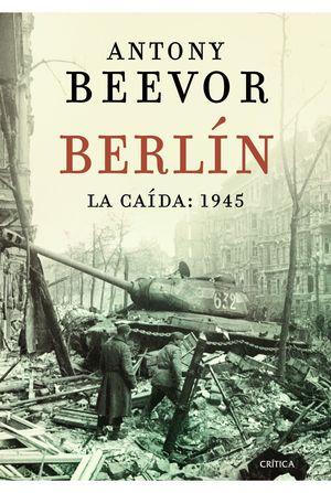 BERLIN. LA CAIDA 1945