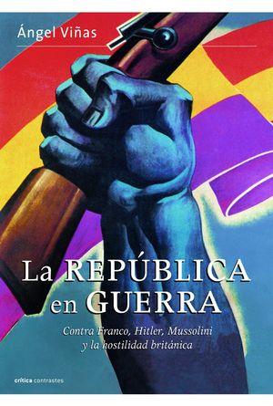 REPUBLICA ESPAÑOLA EN GUERRA, LA