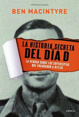 HISTORIA SECRETA DEL DÍA D, LA