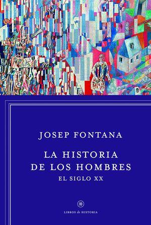 LA HISTORIA DE LOS HOMBRES: EL SIGLO XX