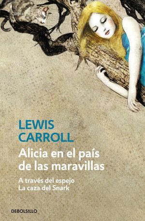 ALICIA EN EL PAÍS DE LAS MARAVILLAS / ALICIA A TRAVÉS DEL ESPEJO / LA CAZA DEL S