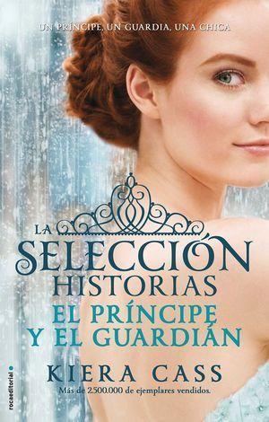 EL PRÍNCIPE Y EL GUARDIAN. HISTORIAS DE LA SELECCIÓN VOL. 1
