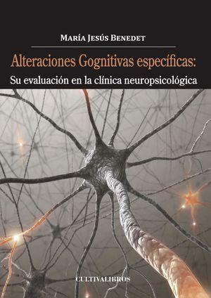 ALTERACIONES COGNITIVAS ESPECÍFICAS. SU EVALUACIÓN EN LA CLÍNICA NEUROPSICOLÓGIC