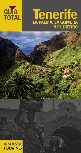 TENERIFE, LA PALMA, LA GOMERA Y EL HIERRO GUIA TOTAL 2016 ANAYA TOURING