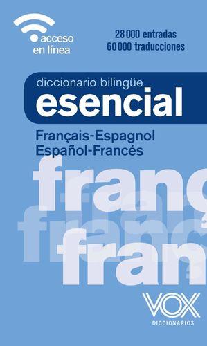 DICCIONARIO ESENCIAL FRANÇAIS ESPAGNOL / ESPAÑOL FRANCÉS