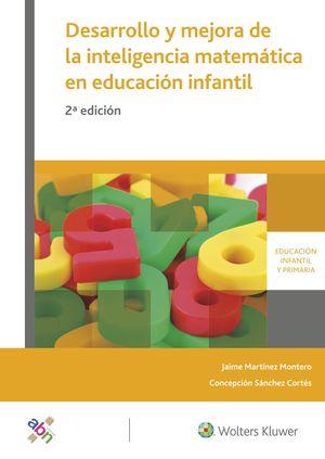 DESARROLLO Y MEJORA DE LA INTELIGENCIA MATEMÁTICA EN EDUCACIÓN INFANTIL  (2.ª ED