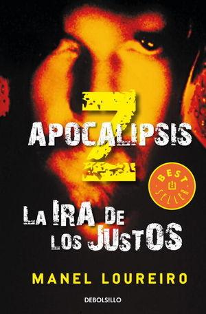 LA IRA DE LOS JUSTOS (APOCALIPSIS Z 3)