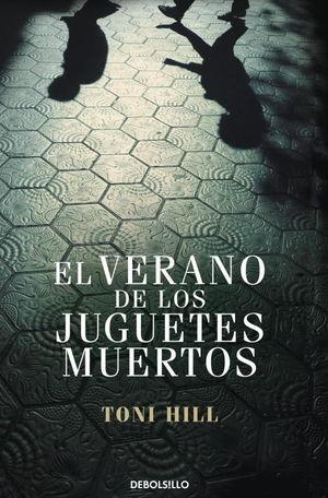 VERANO DE LOS JUGUETES MUERTOS, EL