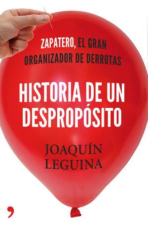 HISTORIA DE UN DESPROPÓSITO