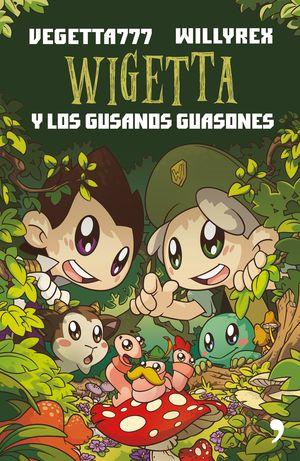 04. WIGETTA Y LOS GUSANOS GUASONES