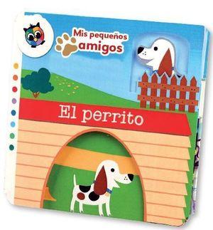 EL PERRITO (MIS PEQUEÑOS AMIGOS)