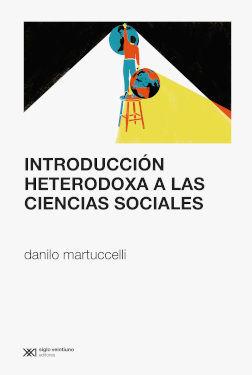 INTRODUCCIÓN HETERODOXA A LAS CIENCIAS SOCIALES